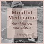 Mindful Meditation for children and adults - 8 minutes