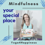 Mindfulness - Your special place